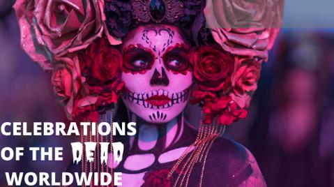 Celebrations of the Dead Worldwide