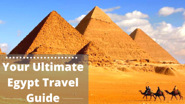 Your Ultimate Egypt Travel Guide