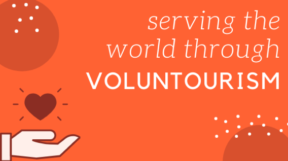 Serving the World Through Voluntourism