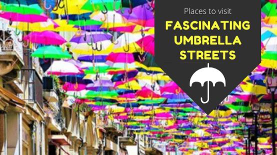 Places to Visit: Fascinating Umbrella Streets